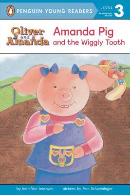 Amanda Pig and the Wiggly Tooth By Van Leeuwen, Jean/ Schweninger, Ann (ILT)