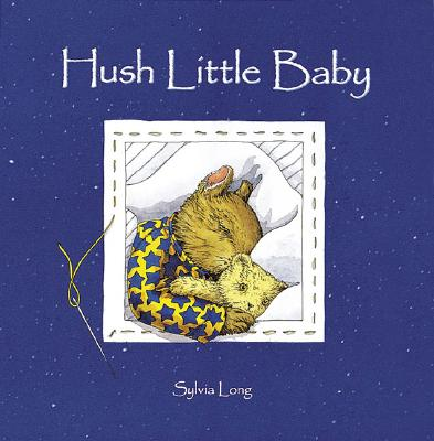 Hush Little Baby By Long, Sylvia