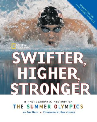 Swifter, Higher, Stronger By Macy, Sue/ Costas, Bob (FRW)