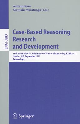 Case-Based Reasoning Research and Development By Ram, Ashwin (EDT)/ Wiratunga, Nirmalie (EDT)